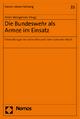 Die Bundeswehr als Armee im Einsatz - Dieter Weingärtner