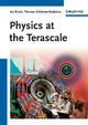 Physics at the Terascale - Ian Brock; Thomas Schörner-Sadenius