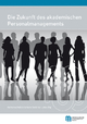 Die Zukunft des akademischen Personalmanagements - Katharina Mallich; Karin Gutiérrez-Lobos