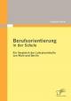 Berufsorientierung in der Schule - ein Vergleich der Lehrplaninhalte von Wien und Berlin - Isabella Löffler