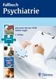 Fallbuch Psychiatrie - Johannes Becker-Pfaff; Stefan Engel