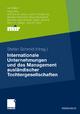 Internationale Unternehmungen und das Management ausländischer Tochtergesellschaften - Stefan Schmid