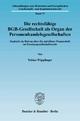 Die rechtsfähige BGB-Gesellschaft als Organ der Personenhandelsgesellschaften. - Tobias Wipplinger