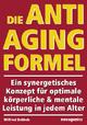 Die Anti-Aging Formel - Wilfried Dubbels