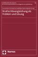 Strafrechtsvergleichung als Problem und Lösung - Susanne Beck; Christoph Burchard; Bijan Fateh-Moghadam