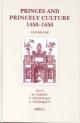 Princes and Princely Culture 1450-1650, Volume 1 - Martin Gosman; Alasdair A. MacDonald; Arjo J. Vanderjagt