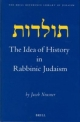 The Idea of History in Rabbinic Judaism - Jacob Neusner
