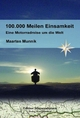 100.000 Meilen Einsamkeit - Manfred Hoffmann; Maarten Munnik