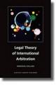 Legal Theory of International Arbitration - Emmanuel Gaillard
