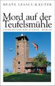 Mord auf der Teufelsmühle - Beate Lessle-Rauter