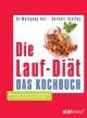 Die Lauf-Diät - Das Kochbuch - Wolfgang Feil; Herbert Steffny