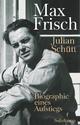 Max Frisch - Julian Schütt