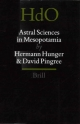 Astral Sciences in Mesopotamia - Hermann Hunger; David Pingree