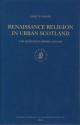Renaissance Religion in Urban Scotland: The Dominican Order, 1450-1560 - Janet P. Foggie