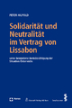 Solidarität und Neutralität im Vertrag von Lissabon - Peter Hilpold