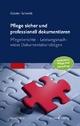 Pflege sicher und professionell dokumentieren - Günter Schmitt