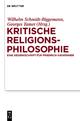 Kritische Religionsphilosophie - Wilhelm Schmidt-Biggemann; Georges Tamer