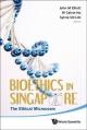 Bioethics In Singapore: The Ethical Microcosm - John Michael Elliott; Sylvia S N Lim; Calvin Wai-Loon Ho