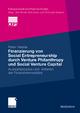 Finanzierung von Social Entrepreneurship durch Venture Philanthropy und Social Venture Capital - Peter Heister