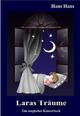 Laras Träume - Ein magisches Kinderbuch - Hans Hans; Verlag DeBehr