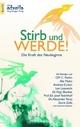 Stirb und Werde - OM C Parkin; Lee Lozowick; Andrew Cohen