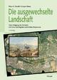 Die ausgewechselte Landschaft - Klaus C. Ewald; Gregor Klaus