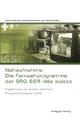 Nahaufnahme: Die Fernsehprogramme der SRG SSR idée suisse - Jessica Allemann; Stephanie Fiechtner; Joachim Trebbe