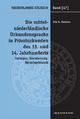 Die mittelniederländische Urkundensprache in Privaturkunden des 13. und 14. Jahrhunderts - Ute K Boonen