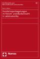 Parallelimportregelungen im Patent- und Markenrecht in Lateinamerika - Patricia Bohn