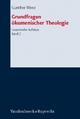 Grundfragen ökumenischer Theologie - Gunther Wenz