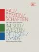 Baugemeinschaften im Südwesten Deutschlands - Gerd Kuhn; Tilman Harlander