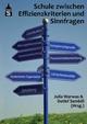 Schule zwischen Effizienzkriterien und Sinnfragen - Julia Warwas; Detlef Sembill