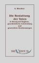 Die Bestattung der Toten: in Bezug auf Hygiene, geschichtliche Entwicklung und gesetzliche Bestimmungen - Adolf Wernher