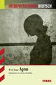 Agnes. Interpretationshilfe Deutsch