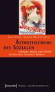 Ästhetisierung des Sozialen - Lutz Hieber; Stephan Moebius