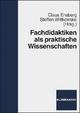 Fachdidaktiken als praktische Wissenschaften - Claus Ensberg; Steffen Wittkowske
