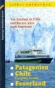 Patagonien, Chile mit Carretera Austral, Feuerland selbst entdecken - Klaus Stromer; Michael Möbius