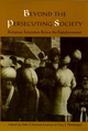 Beyond the Persecuting Society - John Christian Laursen; Cary J. Nederman