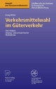 Verkehrsmittelwahl im Güterverkehr - Georg Bühler