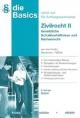 Basics Zivilrecht II. Gesetzliche Schuldverhältnisse und Sachenrecht: Das notwendige Wissen-beispiele mit ... und Vertiefungsfragen-Prüfungsschemata: ... und Vertiefungsfragen-Prüfungsschemata