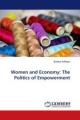 Women and Economy: The Politics of Empowerment - Bushra Zulfiqar