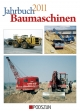 Jahrbuch Baumaschinen  2011 - Jürgen Flemming; Heinz-Herbert Cohrs; Rainer Oberdrevermann; Thomas Wilk; Ad Gevers; Toon Steenmeijer; Wolfgang Weinbach