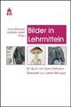 Bilder in Lehrmitteln - Rune Pettersson; Franz Billmayer; Gabriele Lieber