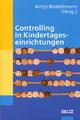 Controlling in Kindertageseinrichtungen - Antje Bostelmann