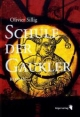 Schule der Gaukler - Olivier Sillig