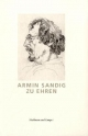 Armin Sandig zu Ehren: Festschrift im dreißigsten Jahr seiner Präsidentschaft der Freien Akademie der Künste in Hamburg