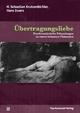 Übertragungsliebe - Hans Essers; H. Sebastian Krutzenbichler