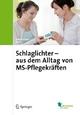 Schlaglichter - aus dem Alltag von MS-Pflegekräften - Stefan Kurze