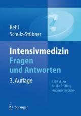 Intensivmedizin Fragen und Antworten: 850 Fakten f?r die Pr?fung Spezielle Intensivmedizin Franz Kehl, Hubert B?hrer