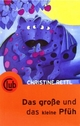 Das große und das kleine Pfüh - Christine Rettl